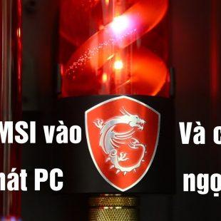 Fan MSI Dùng tiền lì xì đi mua PC và cái kết ngọt ngào !!!